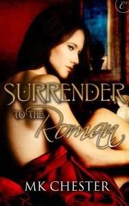 Surrender to the Roman by M.K.  Chester