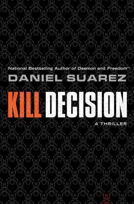 Kill Decision by Daniel Suarez