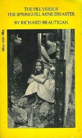 The Pill vs. the Springhill Mine Disaster by Richard Brautigan