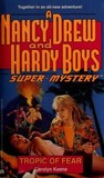 Tropic of Fear (Nancy Drew and the Hardy Boys: Super Mystery, #14)