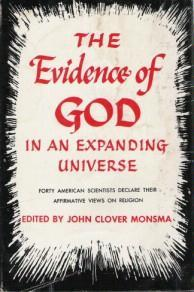 The Evidence of God in an Expanding Universe by John Clover Monsma