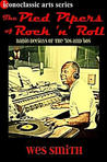 The Pied Pipers of Rock 'n' Roll: Radio Deejays of the '50s and '60s