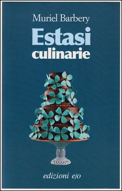Estasi culinarie by Muriel Barbery