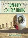 Trapped On The Titanic
