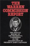 The Warren Commission Report: The Official Report of the President's Commission on the Assassination of President John F. Kennedy