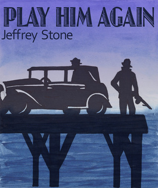 Play Him Again by Jeffrey  Stone