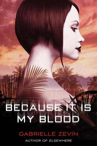 Because It Is My Blood by Gabrielle Zevin