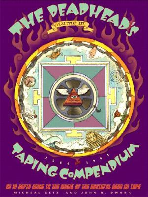 The Deadhead's Taping Compendium, Volume III by Michael Getz