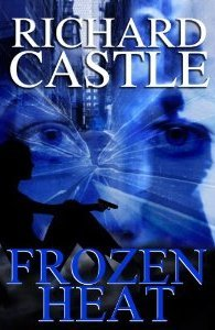 Frozen Heat by Richard Castle