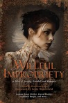 Willful Impropriety: 13 Tales of Society, Scandal  and Romance