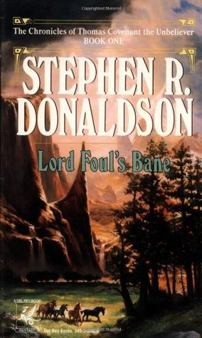 Lord Foul's Bane (The Chronicles of Thomas Covenant the Unbeliever, #1)