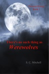 There's No Such Thing as Werewolves (Demons Rising #1)