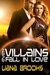 Even Villains Fall In Love (Heroes and Villains, #1)