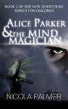 Alice Parker and the Mind Magician (Alice Parker, #2)