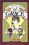 Six More Days of Grace