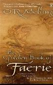 The Golden Book of Faerie by O.R. Melling