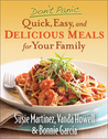 Don't Panic - Quick, Easy, and Delicious Meals for Your Family