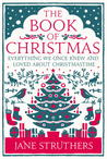 The Book of Christmas: Everything We Once Knew and Loved About Christmastime