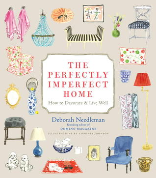 The Perfectly Imperfect Home by Deborah Needleman