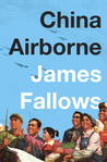 China Airborne by James M. Fallows