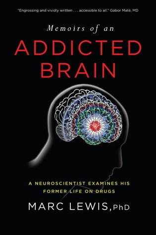 Memoirs of an Addicted Brain by Marc  Lewis