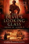 The Devil's Looking Glass (Swords of Albion, #3)
