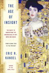 The Age of Insight by Eric R. Kandel