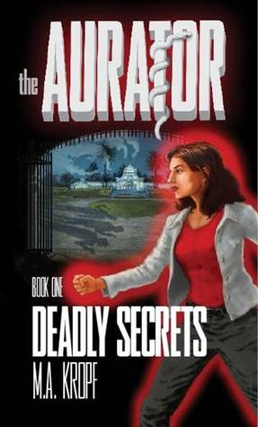 Deadly Secrets by M.A. Kropf