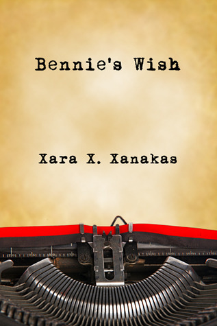 Bennie's Wish by Xara X. Xanakas