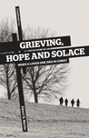 Grieving, Hope and Solace: When a Loved One Dies in Christ