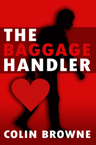 The Baggage Handler by Colin  Browne