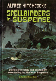 Alfred Hitchcock's Spellbinders in Suspense by Alfred Hitchcock