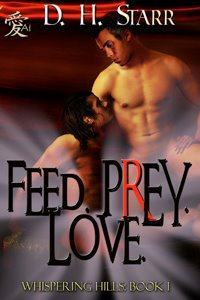 Feed. Prey. Love. by D.H. Starr