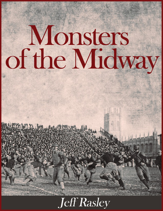 Monsters of the Midway by Jeffrey Rasley