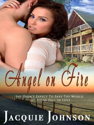 Angel on Fire by Jacquie Johnson