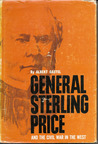 General Sterling Price and the Civil War in the West by Albert Castel