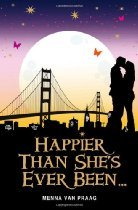 Happier Than She's Ever Been by Menna van Praag