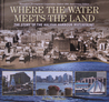 Where the Water Meets the Land: The Story of the Halifax Harbour Waterfront