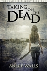 Taking on the Dead by Annie Walls