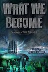 What We Become (Those That Wake, #2)