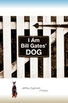I Am Bill Gates' Dog