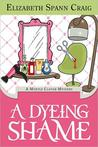 A Dyeing Shame (A Myrtle Clover Mystery #3)