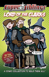 Super Siblings: Lord of the Clarks Graphic Novel