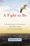 A Fight to Be: A Psychologist's Experience from Both Sides of the Locked Door