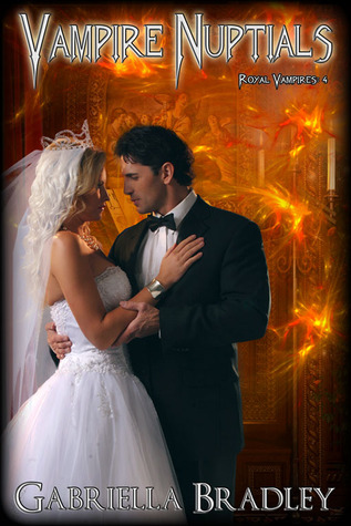 Vampire Nuptials (Royal Vampires, #4)