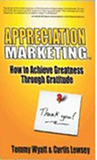 Appreciation Marketing - How to Achieve Greatness Through Gratitude