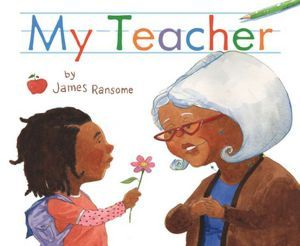 My Teacher by James E. Ransome