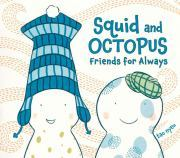 Squid and Octopus Friends for Always by Tao Nyeu