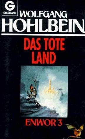 Enwor. Das tote Land by Wolfgang Hohlbein