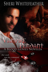 The Vampire Pendant  (Blood Genies, #1)